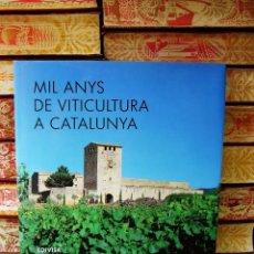 Libros de segunda mano: MIL ANYS DE VITICULTURA A CATALUNYA . . Lote 57576469