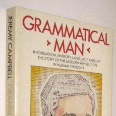 Libros de segunda mano: GRAMATICAL MAN - JEREMY CAMPBELL - EN INGLES *. Lote 57577716