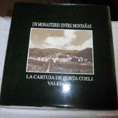 Libros de segunda mano: UN MONASTERIO ENTRE MONTAÑAS.LA CARTUJA DE PORTA COELI VALENCIA.TEXTO MONJES DE PORTA-COELI.GANDIA 1. Lote 57597408