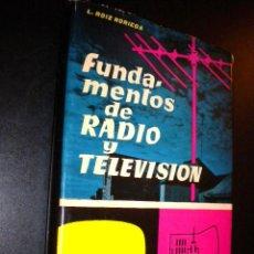 Libros de segunda mano: FUNDAMENTOS DE RADIO Y TELEVISION / L. ROIZ NORIEGA. Lote 57610713