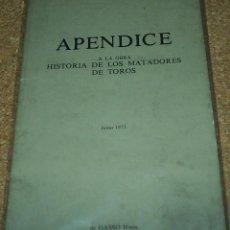 Libros de segunda mano: HISTORIA DE LOS MATADORES DE TOROS - APENDICE DE LA OBRA DE GASSÓ HNOS DE 1973. Lote 57619760