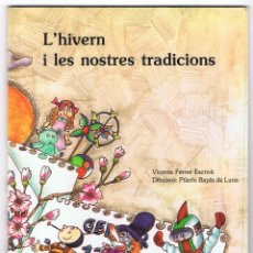 Libros de segunda mano: L¨HIVERN I LES NOSTRES TRADICIONS VICENTA FERRER ESCRIVÁ 43 PÁGINAS AÑO 1996 MD23. Lote 57627179