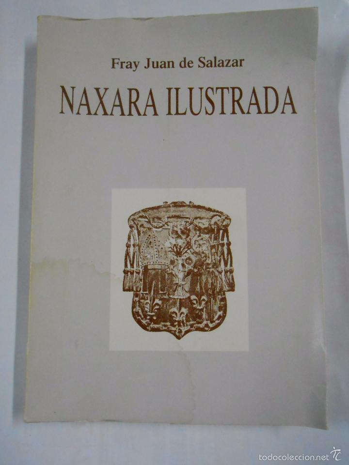 NAXARA ILUSTRADA. - SALAZAR, FRAY JUAN. TDKLT (Libros de Segunda Mano - Historia - Otros)