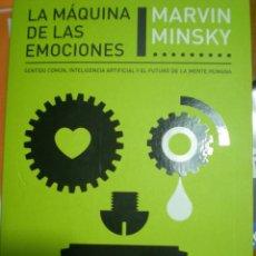 Libros de segunda mano: MARVIN MINSKY.LA MAQUINA DE LAS EMOCIONES INTELIGENCIA ARTIFICIAL,MENTE HUMANA. NUEVO.PERFECTO. Lote 57633402
