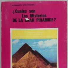 Libros de segunda mano: ¿CUALES SON LOS MISTERIOS DE LA GRAN PIRÁMIDE? ALEXANDER VON KRAUSS. Lote 57641704