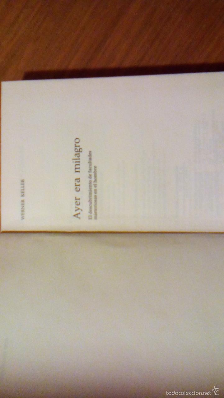 Libros de segunda mano: AYER ERA MILAGRO, por Werner Keller -1974 - Bruguera - Círculo de Lectores - Argentina - TAPAS DURA - Foto 2 - 57663396
