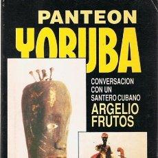 Libros de segunda mano: PANTEON YORUBA ARGELIO FRUTOS (PRIMERA EDICIÓN). Lote 77778717