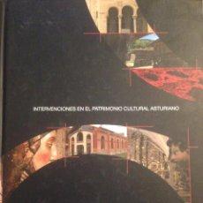 Libros de segunda mano: INTERVENCIONES EN EL PATRIMONIO CULTURAL ASTURIANO. 2007. GOB. PRINCIPADO DE ASTURIAS. Lote 57670538