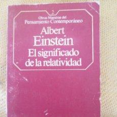Libros de segunda mano: EL SIGNIFICADO DE LA RELATIVIDAD - ALBERT EINSTEIN. Lote 57670568