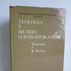 Libros de segunda mano: TEOLOGIA Y MUNDO CONTEMPORANEO. HOMENAJE A K. RAHNER. EDICION CRISTIANDAD. 1975. VER FOTOS. Lote 57671398