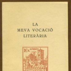 Libros de segunda mano: LA MEVA VOCACIO LITERARIA - SALARICH I TORRENTS, MIQUEL S. Lote 57680474