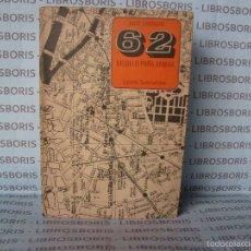 Libros de segunda mano: JULIO CORTAZAR - 62 MODELOS PARA ARMAR - PRIMERA EDICIÓN - ED. SUDAMERICANA. Lote 57680624