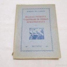 Libros de segunda mano: PLAZAS FUERTES Y CASTILLOS EN TIERRAS GERUNDENSES - JOAQUIN PLA CARGOL - 1951. Lote 57687483