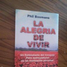 Libros de segunda mano: LA ALEGRIA DE VIVIR. PHIL BOSMANS. EDICIONES 29. RÚSTICA. BUEN ESTADO.. Lote 57689388