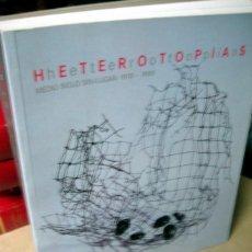 Libros de segunda mano: HETEROTOPIAS - MEDIO SIGLO SIN LUGAR - 1918 - 1968 - ARTE LATINOAMERICA. Lote 57699086