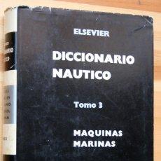 Libros de segunda mano: DICCIONARIO NAUTICO - MÁQUINAS MARINAS - 5 IDIOMAS - ING-FR-ITA-ESP-ALEMÁN -ELSEVIER / SEGDITSAS, . Lote 57699348