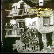 Libros de segunda mano: RECULL D'IMATGES DE LA VALLFERRERA (LLEIDA 1900-1979). Lote 57700018