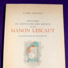 Libros de segunda mano: HISTOIRE DU CHEVALIER DES GRIEUX ET DE MANON LESCAUT. WILLIAM FEL. D´AET H. PIAZZA. PARIS. AÑO 1949.. Lote 57702812
