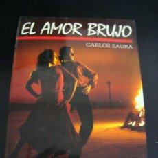 Livros em segunda mão: EL AMOR BRUJO, CARLOS SAURA. CIRCULO DE LECTORES CON FOTOGRAFIAS 1986 PRIMERA EDICION.. Lote 57702821