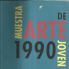Libros de segunda mano: MUESTRA DE ARTE JOVEN 1990. MINISTERIO DE ASUNTOS SOCIALES. MADRID. 1990. Lote 57703939