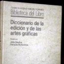 Libros de segunda mano: DICCIONARIO DE LA EDICIÓN Y DE LAS ARTES GRAFICAS - DREYFUS, JOHN / RICHAUDEAU, FRANÇOIS.-. Lote 57729677