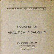 Libros de segunda mano: PUIG ADAM: NOCIONES DE ANALÍTICA Y CÁLCULO. (MADRID, 1941) BIBLIOTECA MATEMÁTICA REY PASTOR - PUIG . Lote 57758534