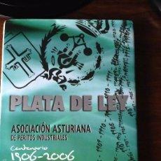 Libros de segunda mano: PLATA DE LEY. ASOCIACION ASTURIANA DE PERITOS INDUSTRIALES. CENTENARIO 1906-2006. Lote 57760937