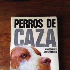 Libros de segunda mano: PERROS DE CAZA, CONOCERLOS ADRIESTRARLOS POR FRITZ HUMEL. Lote 57761141