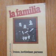 Libros de segunda mano: LA FAMILIA, FROMM, HORKHEIMER,PARSONS EDICIONES PENINSULA. Lote 57764618