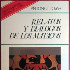 Libros de segunda mano: ANTONIO TOVAR . RELATOS Y DIÁLOGOS DE LOS MATACOS. Lote 57780139