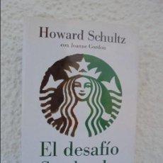 Libros de segunda mano: HOWARD SCHULTZ CON JOANNE GORDON. EL DESAFIO STARBUCKS. VER FOTOGRAFIAS ADJUNTAS. Lote 269315138
