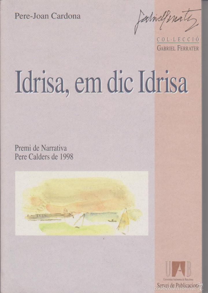 PERE-JOAN CARDONA - IDRISA, EM DIC IDRISA - JOSEP AMAT - UAB 1998 (Libros de Segunda Mano (posteriores a 1936) - Literatura - Otros)