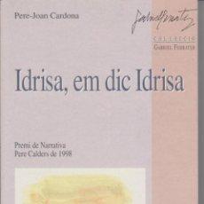 Libros de segunda mano: PERE-JOAN CARDONA - IDRISA, EM DIC IDRISA - JOSEP AMAT - UAB 1998. Lote 57801618