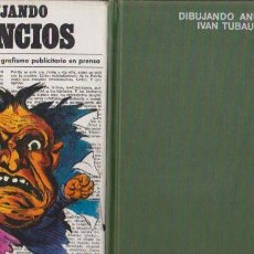 Libros de segunda mano: DIBUJANDO ANUNCIOS - IVAN TUBAU - CEAC EDICIONES 1969 / ILUSTRADO. Lote 57804863