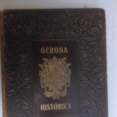Libros de segunda mano: GERONA HISTORICA. JOAQUIN PLA CARGOL. Lote 57811309