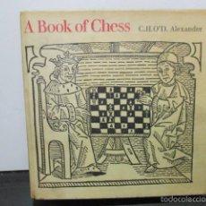 Libros de segunda mano: A BOOK OF CHESS, - ALEXANDER, C. H. O'D (EN INGLES - VER FOTOS). Lote 57814852