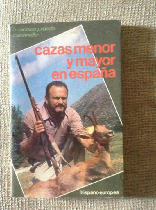CAZAS MENOR Y MAYOR EN ESPAÑA FRANCISCO JOSE RUEDA CASSINELLO (Libros de Segunda Mano - Ciencias, Manuales y Oficios - Otros)