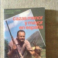 Libros de segunda mano: CAZAS MENOR Y MAYOR EN ESPAÑA FRANCISCO JOSE RUEDA CASSINELLO. Lote 57816002