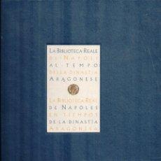Libros de segunda mano: LA BIBLIOTECA REAL DE NAPOLES EN TIEMPOS DE LA DINASTÍA ARAGONESA, ITALIANO-CASTELLANO 656 PP,29X24. Lote 57817073