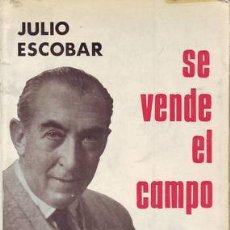Libros de segunda mano: ESCOBAR, JULIO: SE VENDE EL CAMPO. DEDICATORIA AUTÓGRAFA DEL AUTOR. Lote 57820818