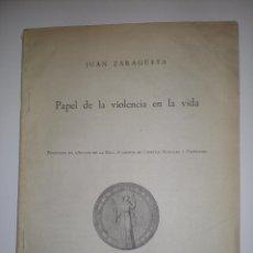 Libros de segunda mano: PAPEL DE LA VIOLENCIA EN LA VIDA. JUAN ZARAGÜETA. Lote 57827704