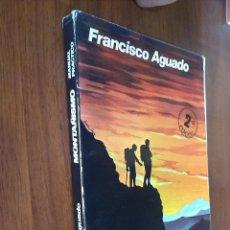 Libros de segunda mano: MONTAÑISMO, MANUAL PRÁCTICO / FRANCISCO AGUADO / PENTHALON EDICIONES 1983. Lote 57834859