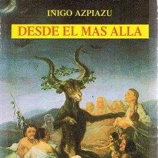Libros de segunda mano: DESDE EL MAS ALLA IÑIGO AZPIAZU (PRIMERA EDICIÓN). Lote 57850196