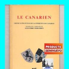 Libros de segunda mano: LE CANARIEN - CRÓNICAS FRANCESAS DE LA CONQUISTA DE CANARIAS - ALEJANDRO CIORANESCU - ISLAS CANARIAS. Lote 180038511