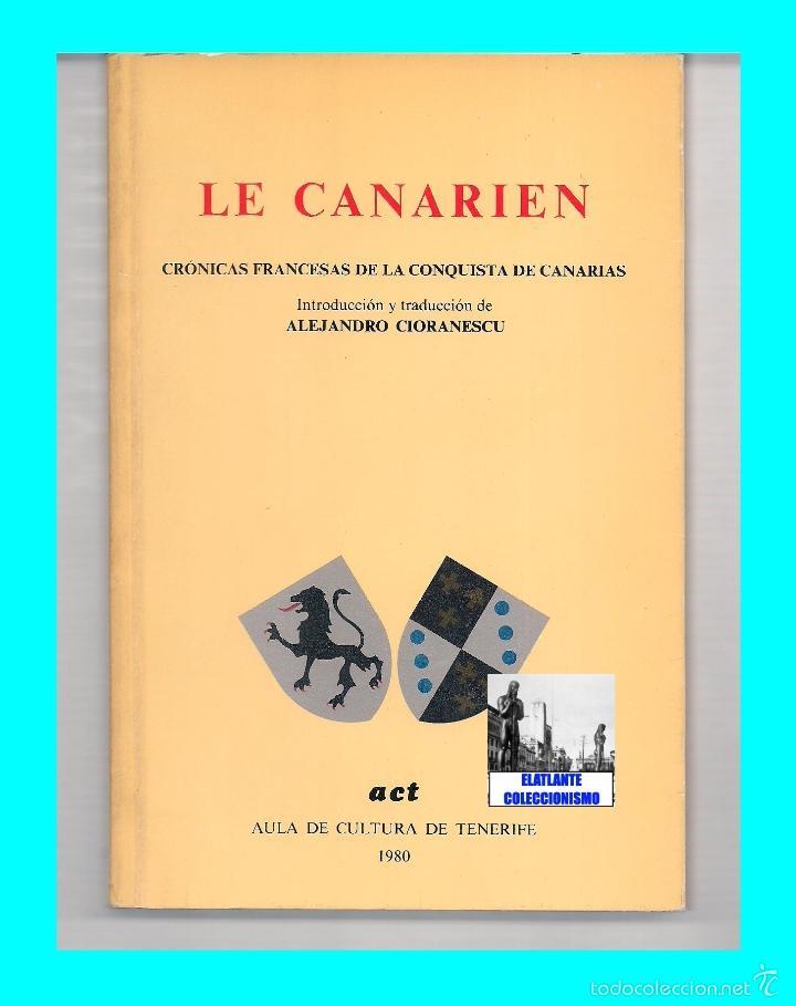 Libros de segunda mano: LE CANARIEN - CRÓNICAS FRANCESAS DE LA CONQUISTA DE CANARIAS - ALEJANDRO CIORANESCU - ISLAS CANARIAS - Foto 2 - 180038511