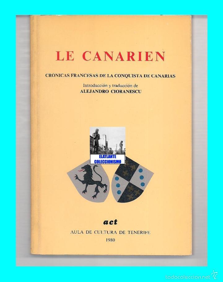 Libros de segunda mano: LE CANARIEN - CRÓNICAS FRANCESAS DE LA CONQUISTA DE CANARIAS - ALEJANDRO CIORANESCU - ISLAS CANARIAS - Foto 3 - 180038511