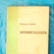 Libros de segunda mano: ORDENANZA LABORAL SIDEROMETALURGIA 29 DE JULIO 1970 - EDICIONES SEGURA 1976. Lote 57867199
