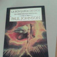 Libros de segunda mano: LA BÚSQUEDA DE DIOS. PAUL JOHNSON. Lote 57865236