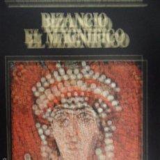 Libros de segunda mano: BIZANCIO EL MAGNÍFICO, LOS GRANDES IMPERIOS Y CIVILIZACIONES, ED. SARPE. Lote 57883775