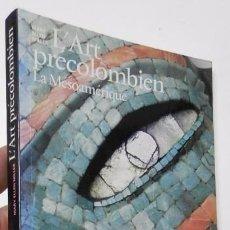 Libros de segunda mano: L'ART PRÉCOLOMBIEN. LA MÉSOAMÉRIQUE - MARY ELLEN MILLER. Lote 57885816
